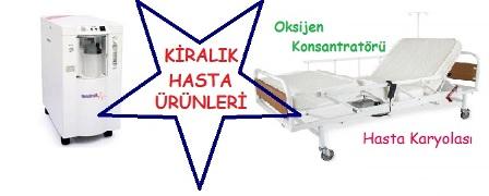 KİRALIK HASTA KARYOLASI /OKSİJEN KONSANTRATÖRÜ
